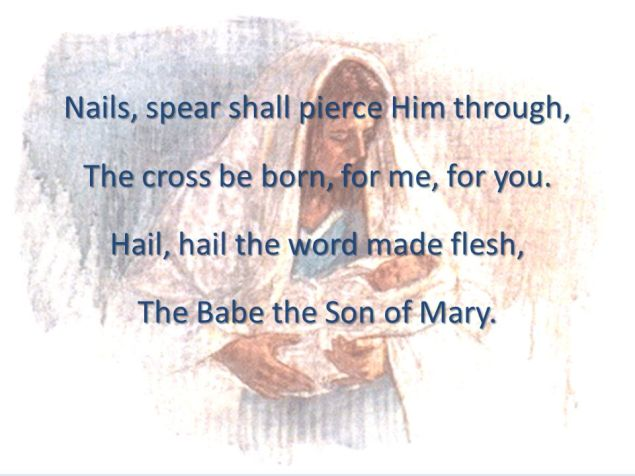 Hail, hail the word made flesh, The Babe the Son of Mary.